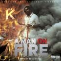 Killa K - Man On Fire mixtape cover art