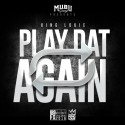 King Louie - Play Dat Again mixtape cover art