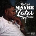 King Reek - Maybe Later mixtape cover art