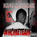King Supreme - #HOMETEAM mixtape cover art