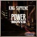 King $upreme - Power Moves mixtape cover art