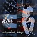 King Wayz - Independent Wayz mixtape cover art