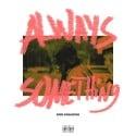 Kris Kasanova - Always Something mixtape cover art