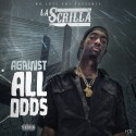 La Scrilla - Against All Odds mixtape cover art
