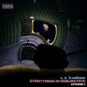 L.A. VanGogh - Everything Is Subjective: Episode 1 mixtape cover art