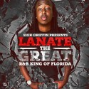 Lanate The Great - R&B King Of Florida mixtape cover art