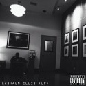 LaShaun Ellis - LaShaun Ellis LP mixtape cover art