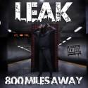 Leak - 800MilesAway mixtape cover art
