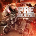 Lethal - Pre Heated mixtape cover art