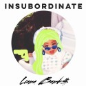 Liana Bank$ - Insubordinate mixtape cover art