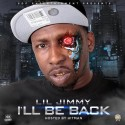 Lil Jimmy - I'll Be Back mixtape cover art
