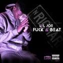 Lil Joe - F*ck A Beat mixtape cover art