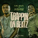 Lil Man & Yung Rich Porter - Trappin On Beatz mixtape cover art