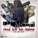 Lil Moni - Real Life No Movie mixtape cover art