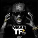 Lil Ronny MothaF - Wake TF Up mixtape cover art