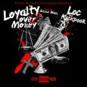 Loc - Loyalty Ova Money 2 mixtape cover art
