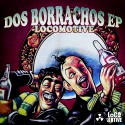 LocoMotive - Dos Borrachos EP mixtape cover art
