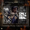 Lor Jugg - Only For The Real mixtape cover art
