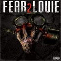 Louie Black - Fear Louie 2 mixtape cover art
