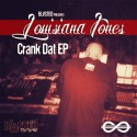 Louisiana Jones - Crank Dat EP mixtape cover art