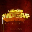 Ludacris - IDGAF mixtape cover art