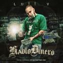 Luii V - Hablo Dinero mixtape cover art