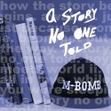 M-Bomb - A Story No One Told mixtape cover art