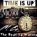 M Co & Young.B Mr. 901 - Time Is Up (The Rest Is History) mixtape cover art