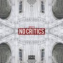 M Watts - No Critics mixtape cover art