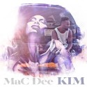 MaC Dee - KIM mixtape cover art