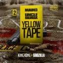 Maino & Uncle Murda - Yellow Tape mixtape cover art