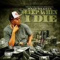 Maja Da Gata - Sleep When I Die mixtape cover art