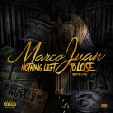 Marco Juan - Nothing Left 2 Lose mixtape cover art