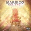 Marrico - Welcome 2 My World 2 mixtape cover art