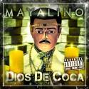 Mayalino - Dios De Coca mixtape cover art