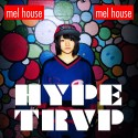 Mel House- Hype Trvp mixtape cover art