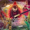 Michael Angelo - Painting Perfect Pictures mixtape cover art