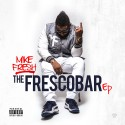 Mike Fresh - The Frescobar EP mixtape cover art
