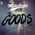 Mike Good - The Goods mixtape cover art