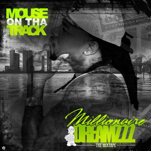 Mouse On The Track – Millionaire Dreamzzz [Mixtape]