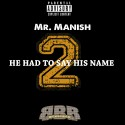 Mr. Manish - He Had To Say His Name 2 mixtape cover art