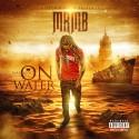 MrMb - Walking On Water mixtape cover art