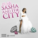 Mz Sasha - Sasha And The City mixtape cover art