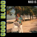 Niko Is - Good Blood mixtape cover art