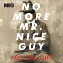 Nio Tha Gift - No More Mr. Nice Guy mixtape cover art