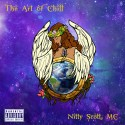 Nitty Scott, MC - The Art Of Chill mixtape cover art