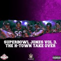 Noie J - Superbowl Jones 3: The H-Town Takeover  mixtape cover art