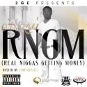 O Da Kidd - Real Niggas Get Money mixtape cover art