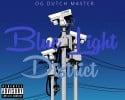 OG Dutch Master - Blue Light District mixtape cover art