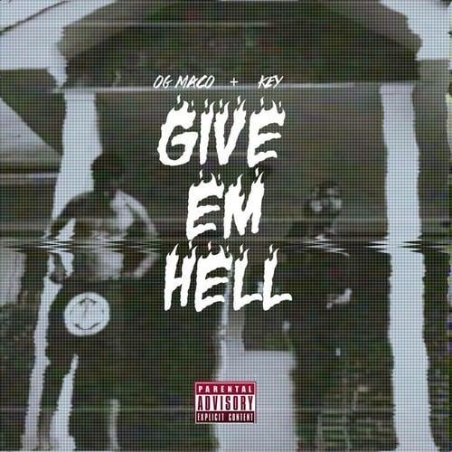 http://images.livemixtapes.com/artists/nodj/og_maco_key-give_em_hell/cover.jpg